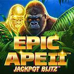Epic Ape II Jackpot Blitz